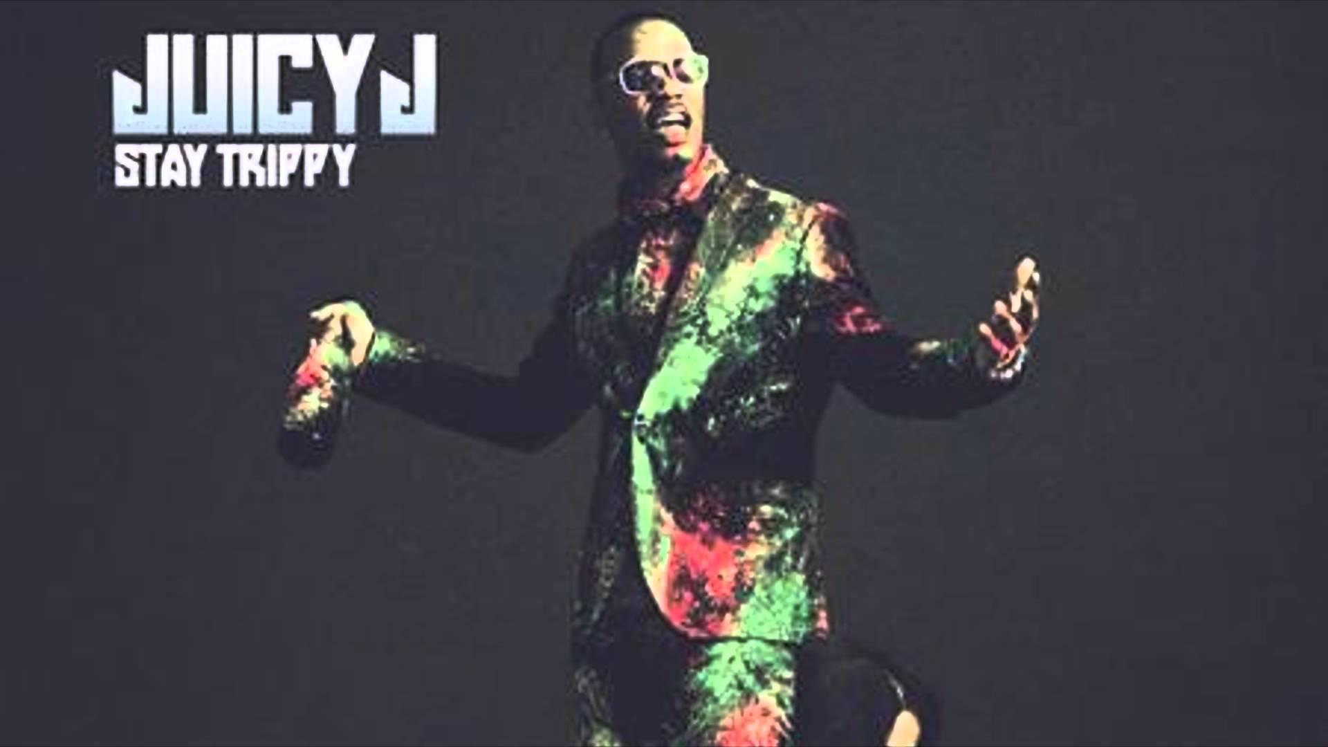 Juicy J Stay Trippy Wallpaper