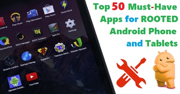 Top 50 Best Root Apps For Android Updated List 2017